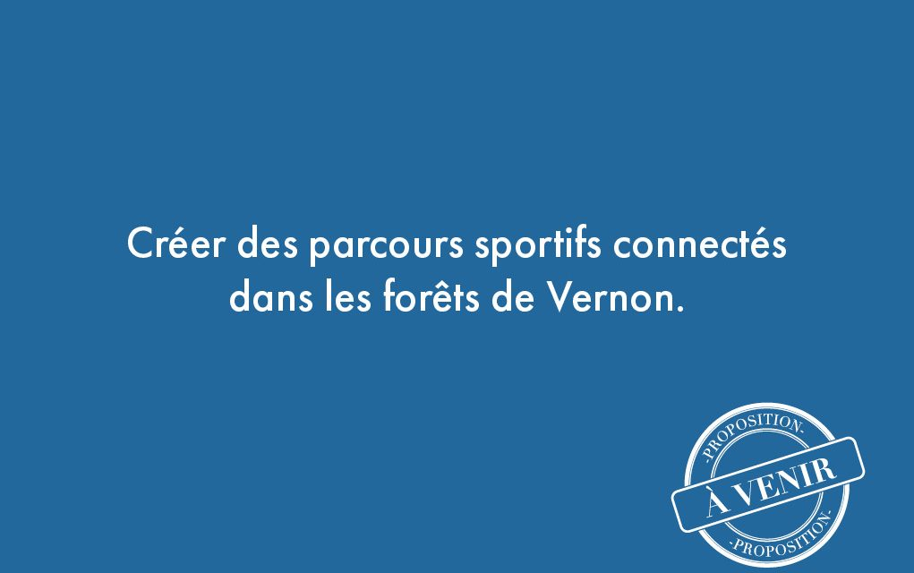 101. Créer des parcours sportifs connectés dans les forêts de Vernon.