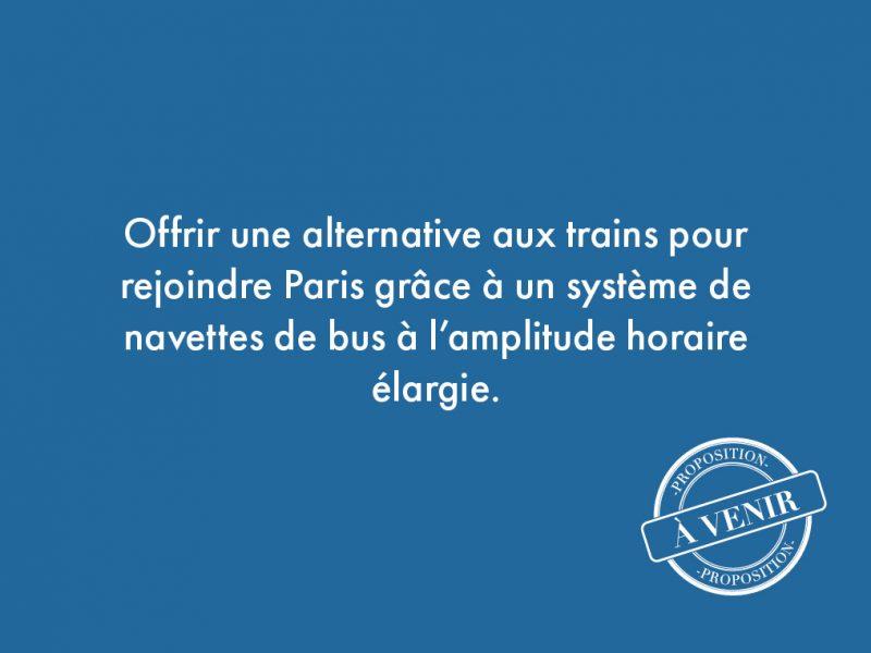 103. Offrir une alternative aux trains pour rejoindre Paris grâce à un système de navettes de bus à l'amplitude horaire élargie.