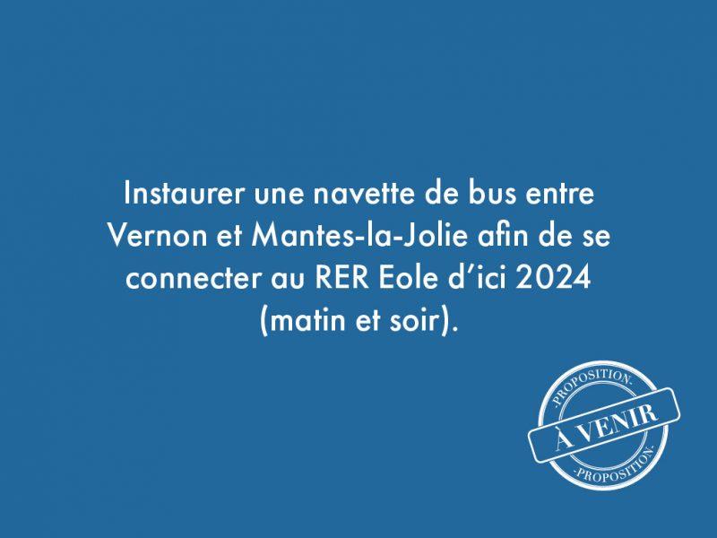 104. Instaurer une navette de bus entre Vernon et Mantes-la-Jolie afin de se connecter au RER Eole d'ici 2024 (matin et soir).