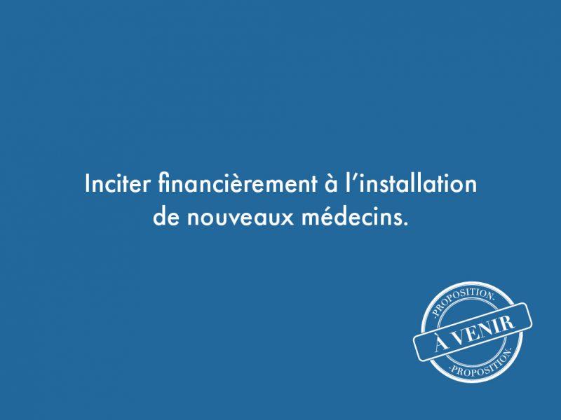 105. Inciter financièrement à l'installation de nouveaux médecins.
