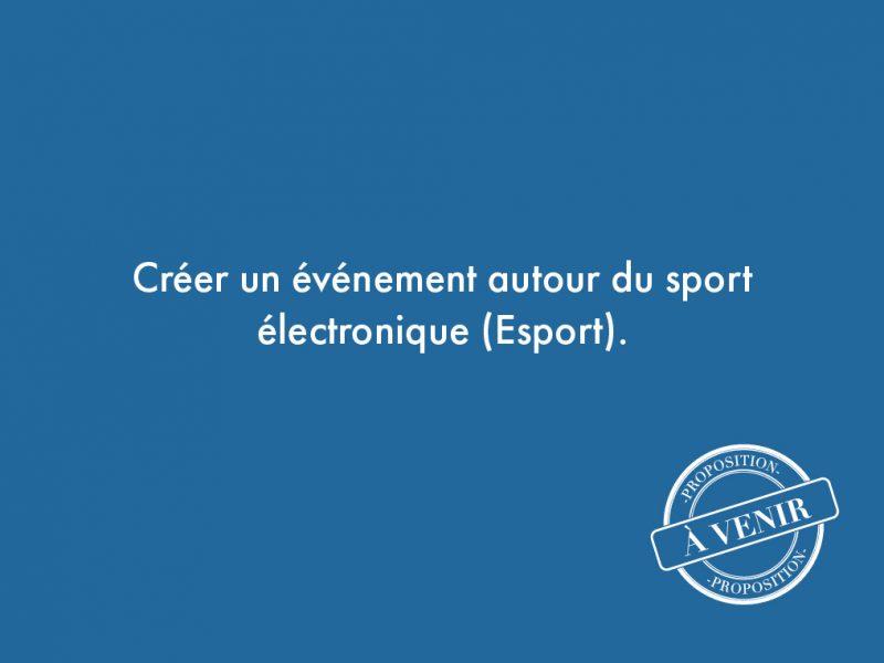 112. Créer un événement autour du sport électronique (Esport).