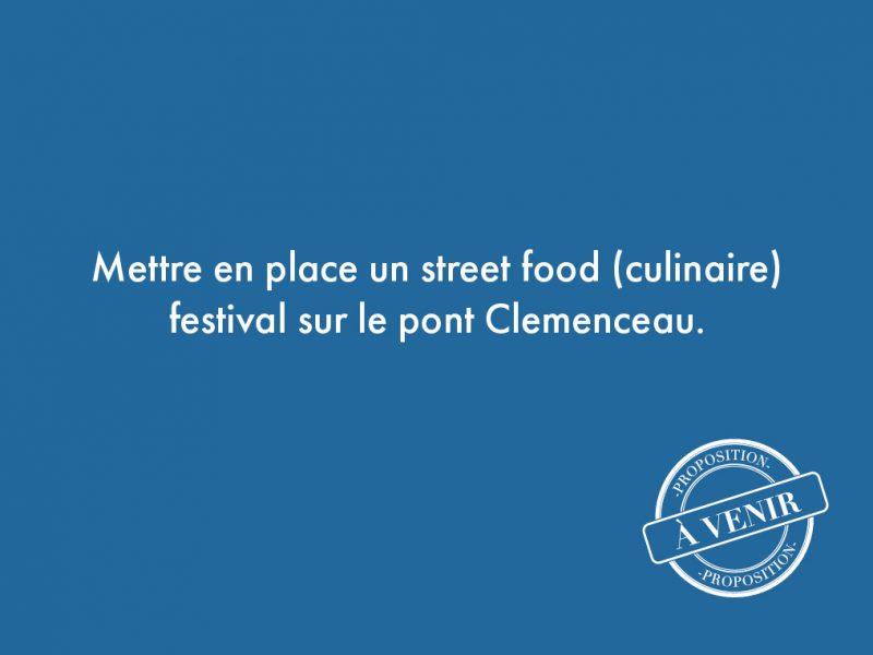 114. Mettre en place un street food (culinaire) festival sur le pont Clemenceau.