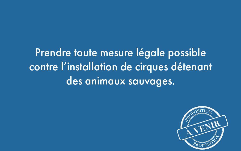 117. Prendre toute mesure légale possible contre l'installation de cirques détenant des animaux sauvages.