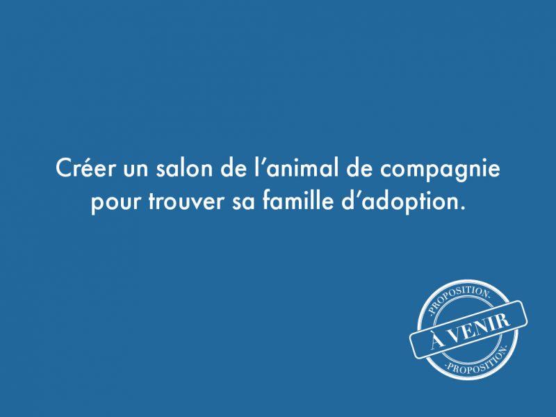 120. Créer un salon de l'animal de compagnie pour trouver sa famille d'adoption.