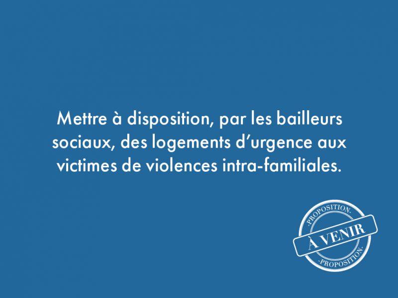 19. Mettre à disposition, par les bailleurs sociaux, des logements d'urgence aux victimes de violences intra-familiales.