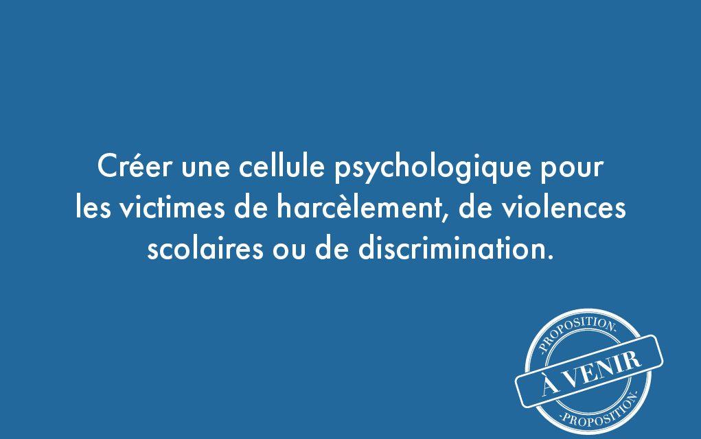 21. Créer une cellule psychologique pour les victimes de harcèlement, de violences scolaires ou de discrimination.