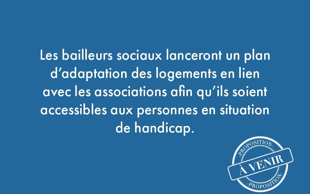 34. Les bailleurs sociaux lanceront un plan d'adaptation des logements en lien avec les associations afin qu'ils soient accessibles aux personnes en situation de handicap.