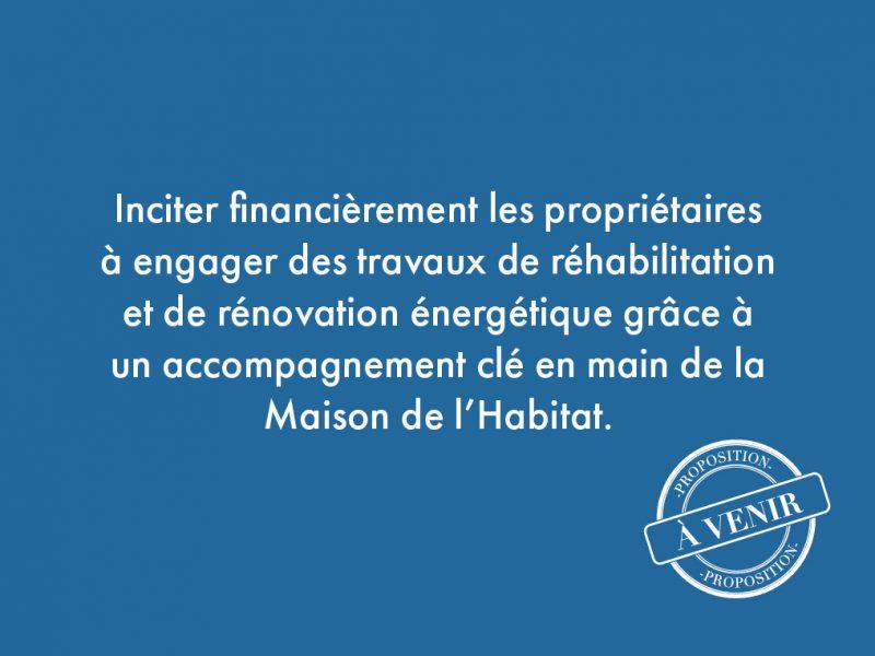 35. Inciter financièrement les propriétaires à engager des travaux de réhabilitation et de rénovation énergétique grâce à un accompagnement clé en main de la Maison de l'Habitat.