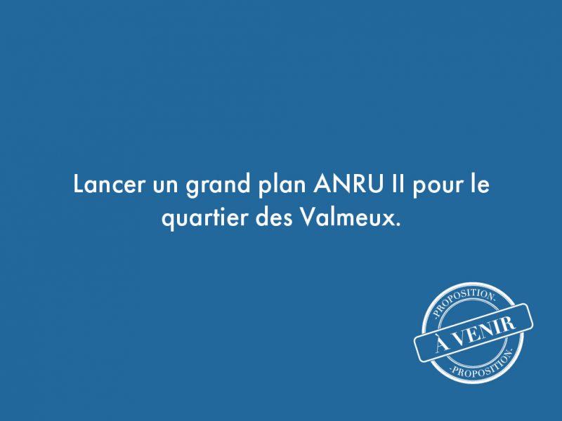 37. Lancer un grand plan ANRU II pour le quartier des Valmeux.