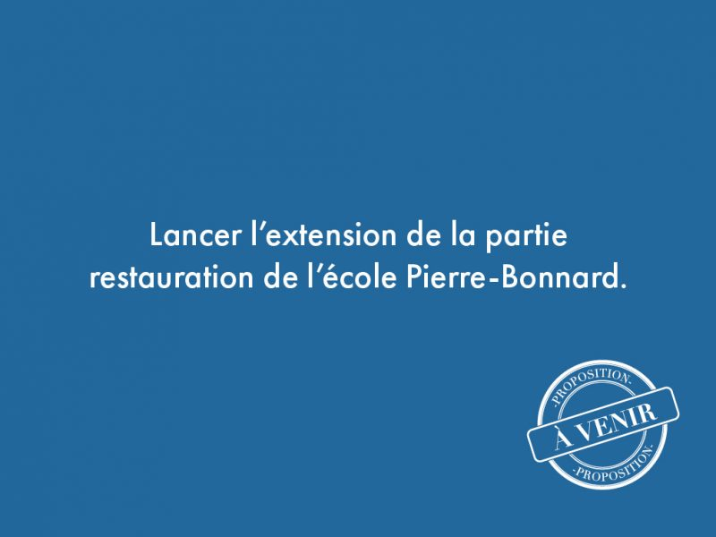 39. Lancer l'extension de la partie restauration de l'école Pierre-Bonnard.