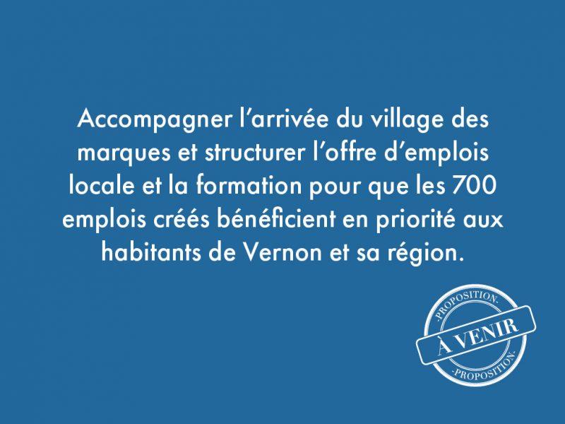 45. Accompagner l'arrivée du village des marques et structurer l'offre d'emplois locale et la formation pour que les 700 emplois créés bénéficient en priorité aux habitants de Vernon et sa région.