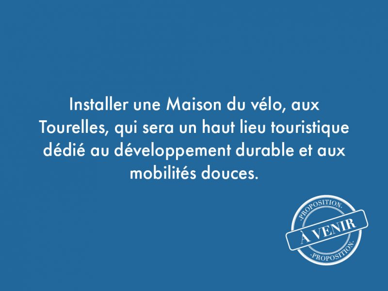 50. Installer une Maison du vélo, aux Tourelles, qui sera un haut lieu touristique dédié au développement durable et aux mobilités douces.