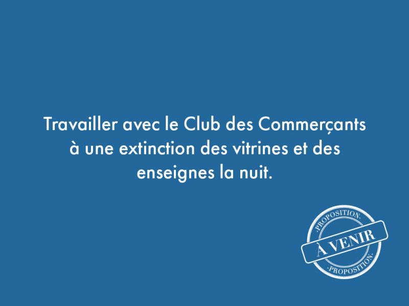 62. Travailler avec le Club des Commerçants à une extinction des vitrines et des enseignes la nuit.