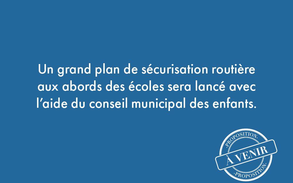 67. Un grand plan de sécurisation routière aux abords des écoles sera lancé avec l'aide du conseil municipal des enfants.
