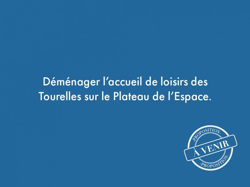 76. Déménager l'accueil de loisirs des Tourelles sur le Plateau de l'Espace.