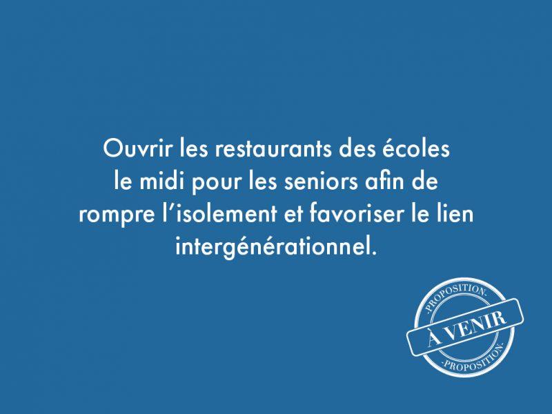 80. Ouvrir les restaurants des écoles le midi pour les seniors afin de rompre l'isolement et favoriser le lien intergénérationnel.