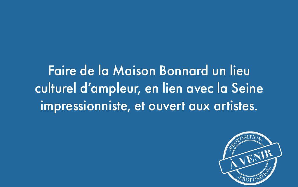 86. Faire de la Maison Bonnard un lieu culturel d'ampleur, en lien avec la Seine impressionniste, et ouvert aux artistes.