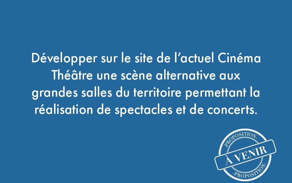 87. Développer sur le site de l'actuel Cinéma Théâtre une scène alternative aux grandes salles du territoire permettant la réalisation de spectacles et de concerts.