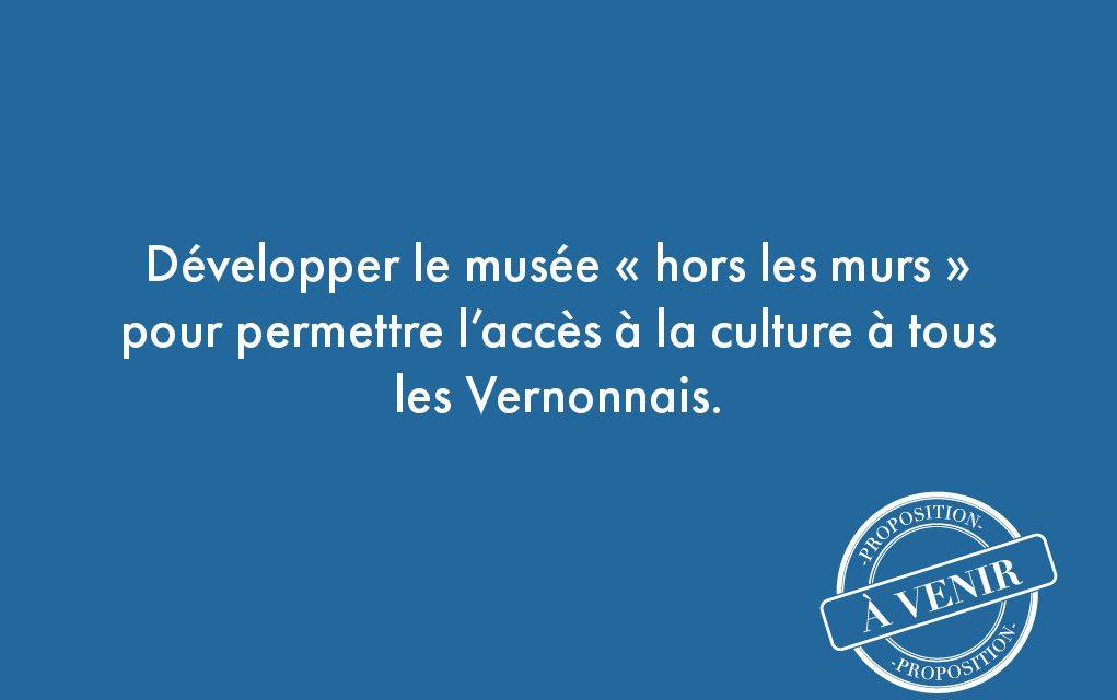 """90. Développer le musée """"hors les murs"""" pour permettre l'accès à la culture à tous les Vernonnais."""