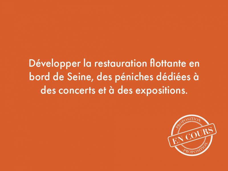 109. Développer la restauration flottante en bord de Seine, des péniches dédiées à des concerts et à des expositions.