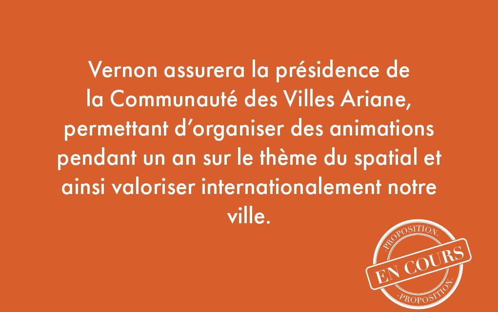 116. Vernon assurera la présidence de la Communauté des Villes Ariane, permettant d'organiser des animations pendant un an sur le thème du spatial et ainsi valoriser internationalement notre ville.