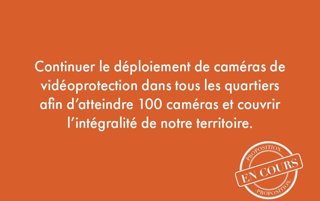 13. Continuer le déploiement de caméras de vidéoprotection dans tous les quartiers afin d'atteindre 100 caméras et couvrir l'intégralité de notre territoire.