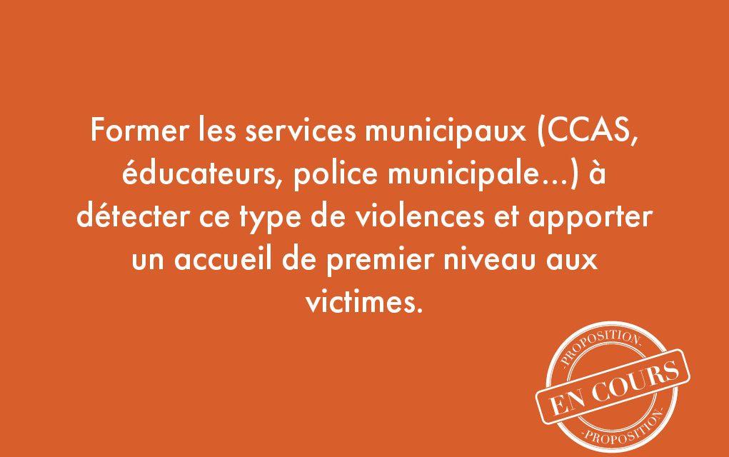 20. Former les services municipaux (CCAS, éducateurs, police municipale…) à détecter ce type de violences et apporter un accueil de premier niveau aux victimes.
