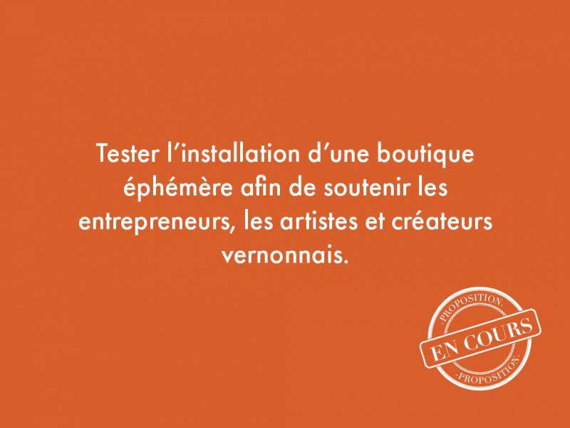 26. Tester l'installation d'une boutique éphémère afin de soutenir les entrepreneurs, les artistes et créateurs vernonnais.