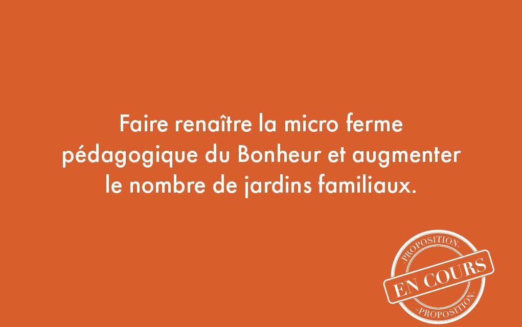 38. Faire renaître la micro ferme pédagogique du Bonheur et augmenter le nombre de jardins familiaux.