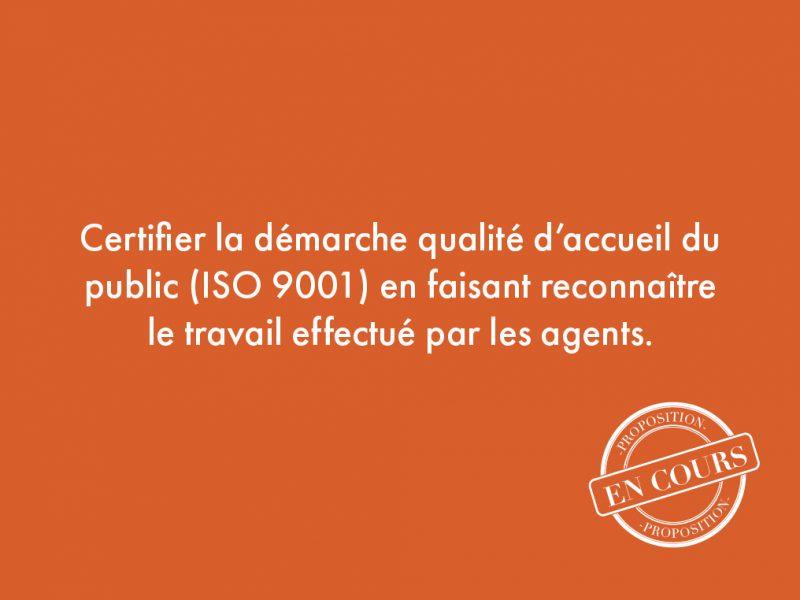 4. Certifier la démarche qualité d'accueil du public (ISO 9001) en faisant reconnaître le travail effectué par les agents.