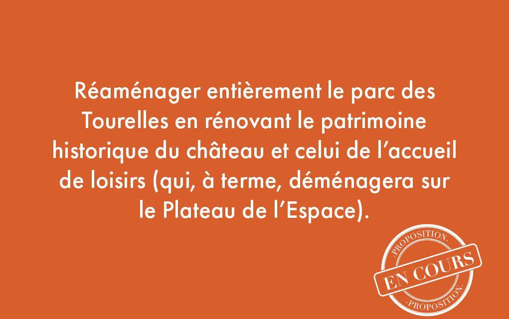 40. Réaménager entièrement le parc des Tourelles en rénovant le patrimoine historique du château et celui de l'accueil de loisirs (qui, à terme, déménagera sur le Plateau de l'Espace)