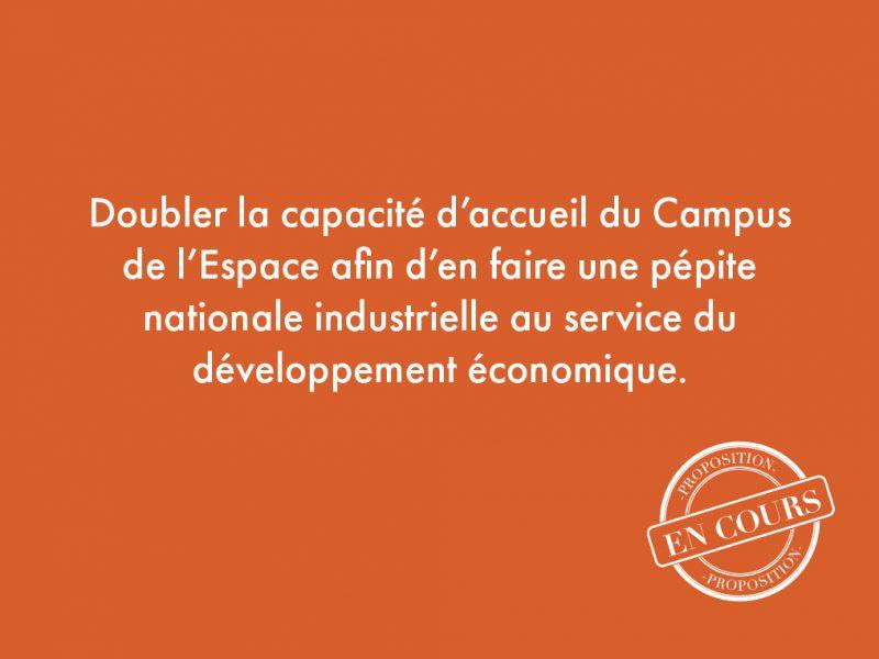 42. Doubler la capacité d'accueil du Campus de l'Espace afin d'en faire une pépite nationale industrielle au service du développement économique.