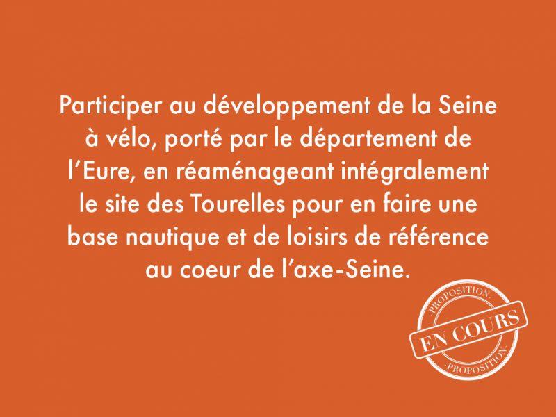 44. Participer au développement de la Seine à vélo, porté par le département de l'Eure, en réaménageant intégralement le site des Tourelles pour en faire une base nautique et de loisirs de référence au coeur de l'axe-Seine.