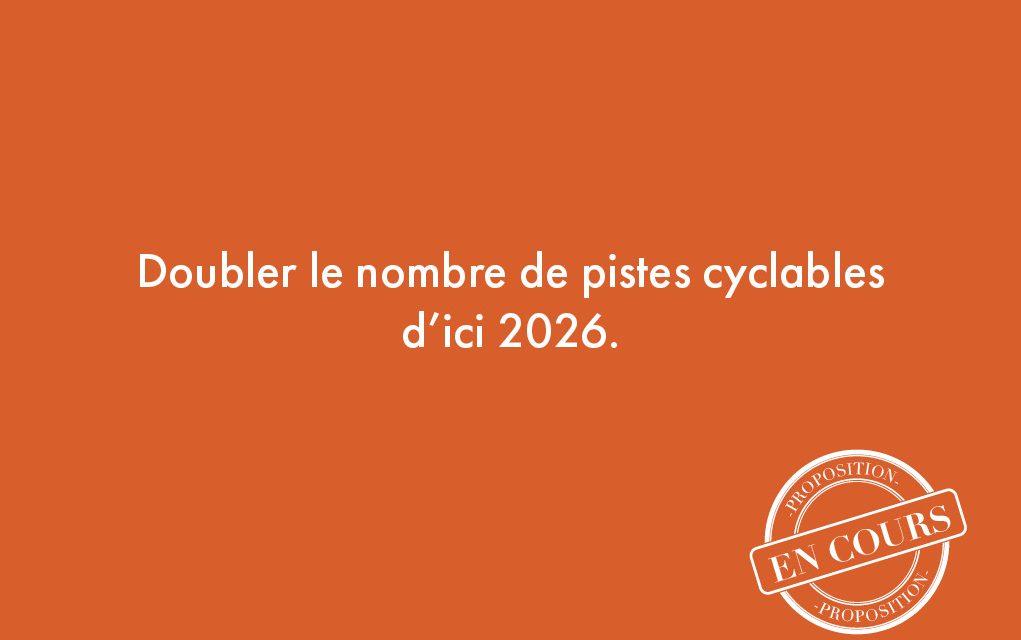 49. Doubler le nombre de pistes cyclables d'ici 2026.