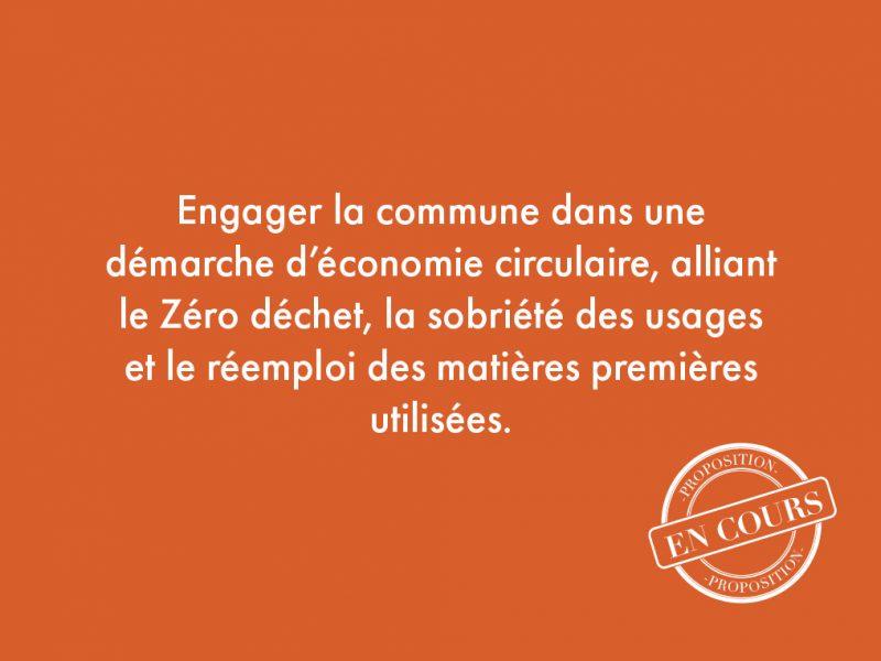52. Engager la commune dans une démarche d'économie circulaire, alliant le Zéro déchet, la sobriété des usages et le réemploi des matières premières utilisées.