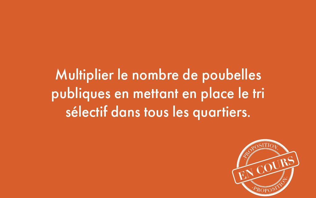 56. Multiplier le nombre de poubelles publiques en mettant en place le tri sélectif dans tous les quartiers.