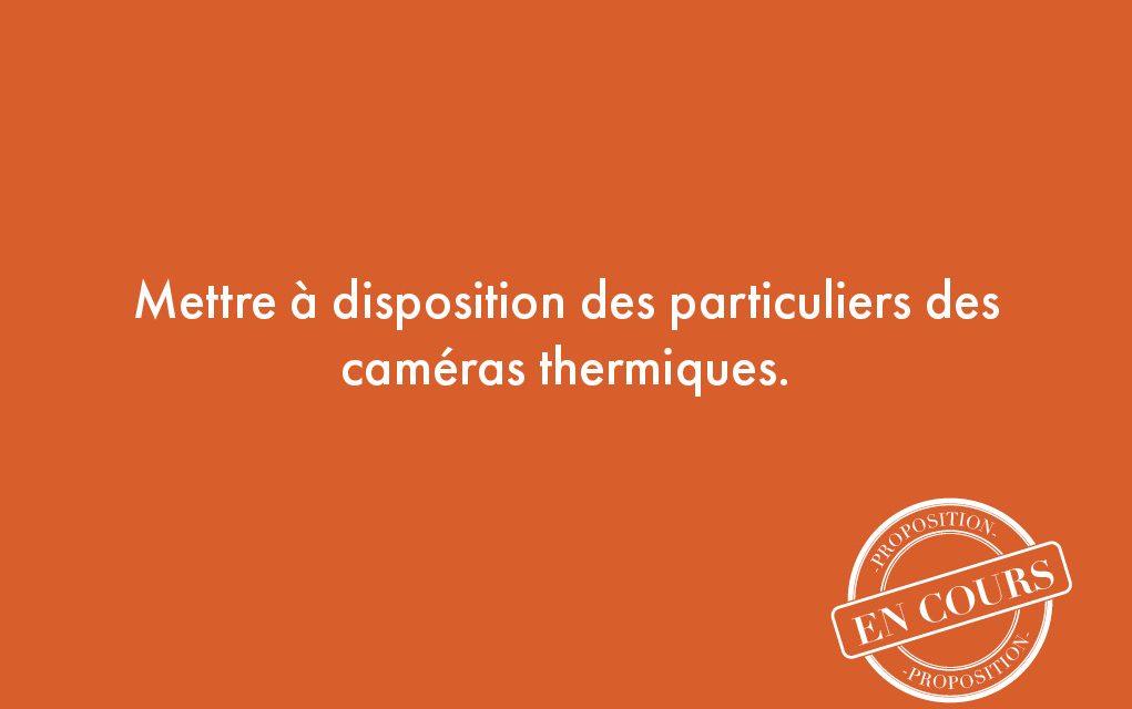 61. Mettre à disposition des particuliers des caméras thermiques.