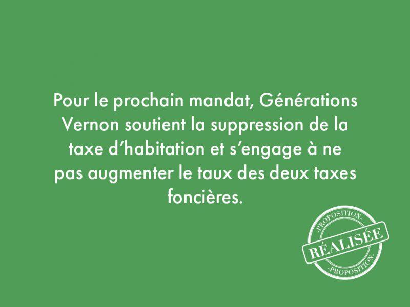 1. Pour le prochain mandat, Générations Vernon soutient la suppression de la taxe d'habitation et s'engage à ne pas augmenter le taux des deux taxes foncières.